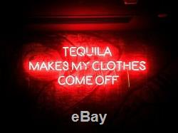 New Tequila Makes My Clothes Come Off Pub Acrylic Real Glass Neon Light Sign 24